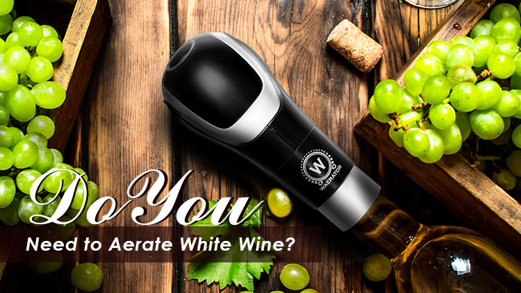 Do you need to aerate white wine?