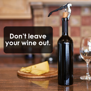 Don't leave your wine outside